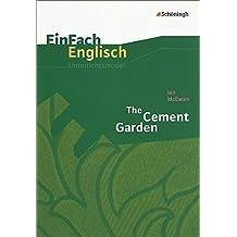 EinFach Englisch Unterrichtsmodelle. Unterrichtsmodelle für die Schulpraxis: EinFach Englisch Unterrichtsmodelle: Ian McEwan: The Cement Garden