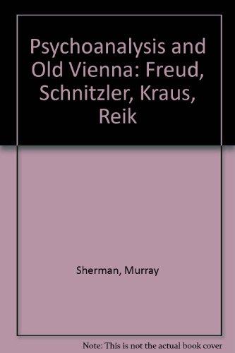 psychoanalysis-and-old-vienna-freud-schnitzler-kraus-reik