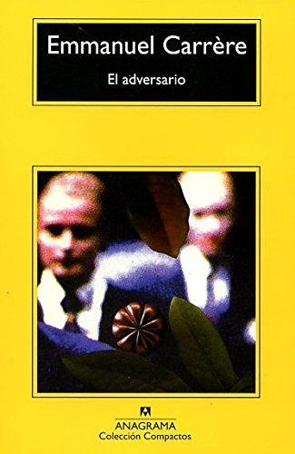 El Adversario (Coleccion Compactos) por Emmanuel Carrere