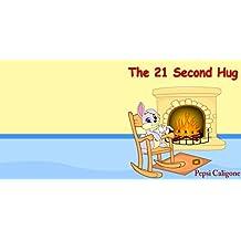 The 21 Second Hug (English Edition)