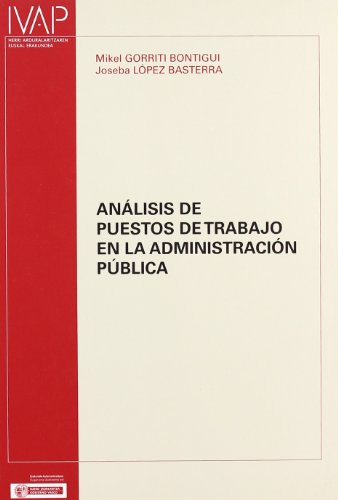 Analisis de puestos de trabajo en la administracion publica (Denetik I.V.A.P.) por Mike Gorriti Bontigui