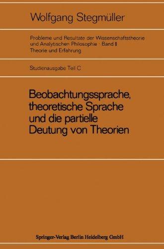 Beobachtungssprache, theoretische Sprache und die partielle Deutung von Theorien (Probleme und Resultate der Wissenschaftstheorie und Analytischen Philosophie)