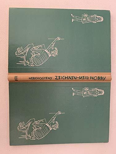 Zeichnen - mein Hobby. Wer schreiben kann, lernt auch zeichnen. Gebundene Ausgabe 1961