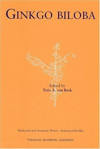 Ginkgo Biloba (Medicinal and Aromatic Plants - Industrial Profiles Book 12) (English Edition) -