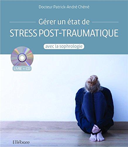 Gérer un état de stress post-traumatiq...