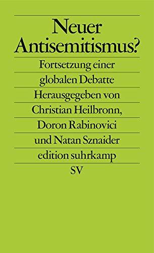 Neuer Antisemitismus?: Fortsetzung einer globalen Debatte (edition suhrkamp)