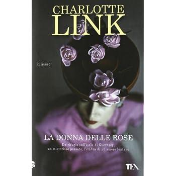 La Donna Delle Rose (Nuova Ed.)