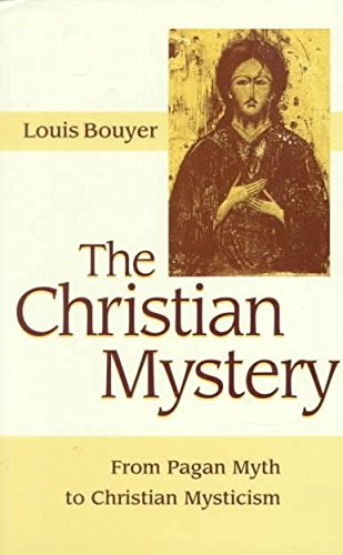 [(The Christian Mystery : From Pagan Myth to Christian Mysticism)] [By (author) Louis Bouyer] published on (September, 2002)