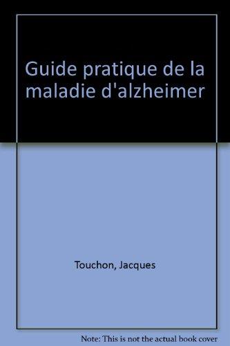 Guide pratique de la maladie d'Alzheimer