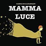 Mamma Luce: La storia di una mamma, radiosa, che aspetta...