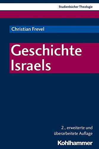 Geschichte Israels (Kohlhammer Studienbücher Theologie 2)