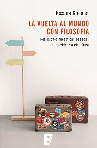 La vuelta al mundo con filosofía: Reflexiones filosóficas basadas ...
