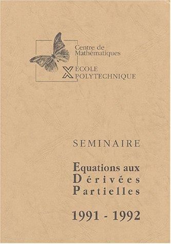 Seminaire équations aux dérivées partielles : 1991-1992