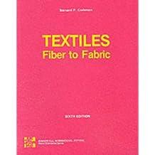 Textiles: Fiber to Fabric: Fibre to Fabric (The Gregg/McGraw-Hill marketing series)