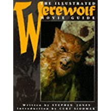 The Illustrated Werewolf Movie Guide (Illustrated Movie Guide)