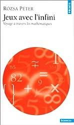 Jeux avec l'infini (Voyage à travers les mathématiques)