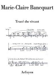 Tracé du vivant par Marie-Claire Bancquart