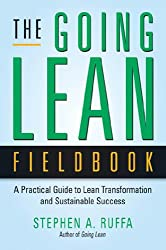The Going Lean Fieldbook: A Practical Guide to Lean Transformation and Sustainable Success