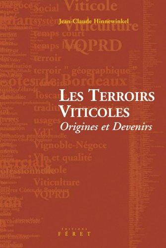 Les Terroirs Viticoles : Origines et Devenirs par Jean-Claude Hinnewinkel
