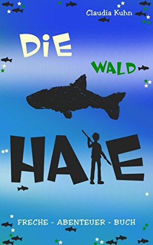 Die Waldhaie: Freche - Abenteuer - Buch