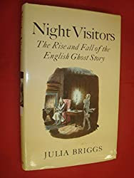 Night Visitors: Rise and Fall of the English Ghost Story