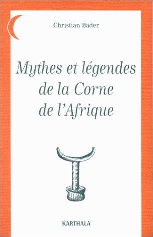 Mythes et Légendes de la Corne de l'Afrique