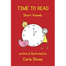 Time To Read: Short Vowels by Carla Shives (2013-09-22)
