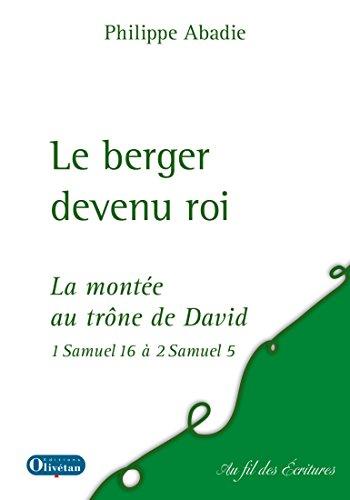 Le berger devenu roi (Au fil des écritures) por Philippe Abadie