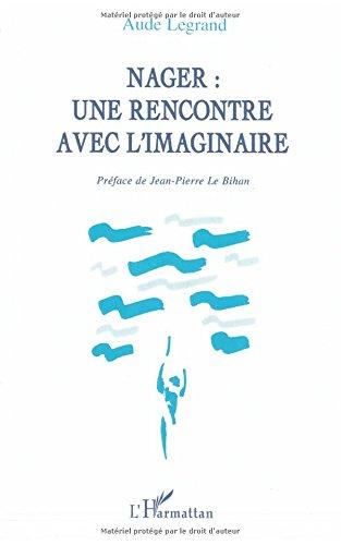 Nager : une rencontre avec l'imaginaire par Aude Legrand