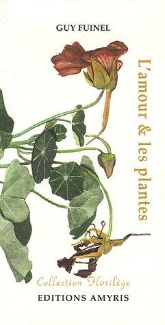 L'amour et les plantes par Guy Fuinel