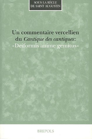 Un Commentaire Vercellien Du Cantique Des Cantiques (Sous La Regle de Saint Augustin) par Thomas