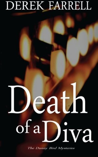 Death Of A Diva: (Danny Bird Mysteries 1)