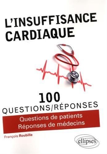 L'Insuffisance Cardiaque en 100 Questions/Réponses