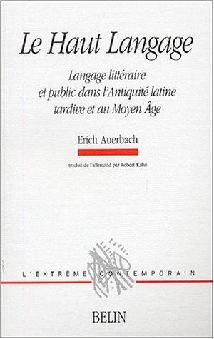 Le Haut Langage : Langage littéraire et public dans l'Antiquité latine tardive et au Moyen Age