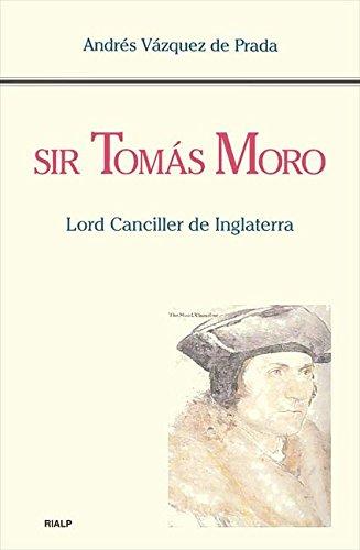 Sir Tomás Moro. Lord Canciller de Inglaterra