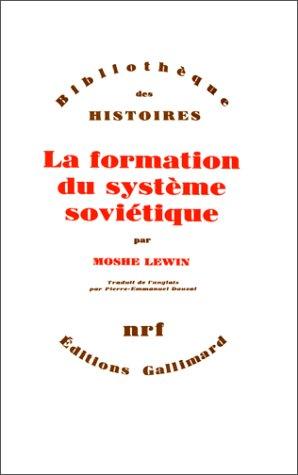 La formation du système soviétique: Essais sur l'histoire sociale de la Russie dans l'entre-deux-guerres