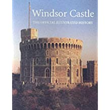Windsor Castle: The Official Illustrated History