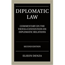 Diplomatic Law: A Commentary on the Vienna Convention on Diplomatic Relations