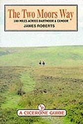 The Two Moors Way: 100 Miles across Dartmoor & Exmoor