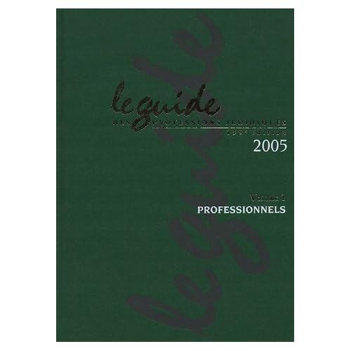 Le guide des professions juridiques en 2 volumes : Edition 2005 (1Cédérom)