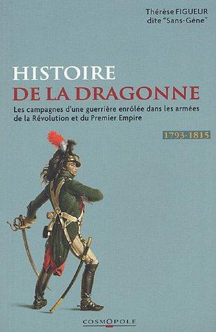 Les Campagnes de Mademoiselle Thérèse Figueur : Aujourd'hui Madame veuve Sutter ex-dragon aux 15e et 9e Régiments de 1793 à 1815 par Thérèse Figueur