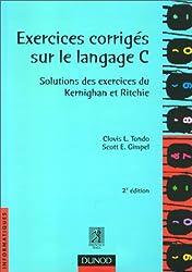 Exercices corrigés sur le langage C : Solutions des exercices du Kernighan et Ritchie