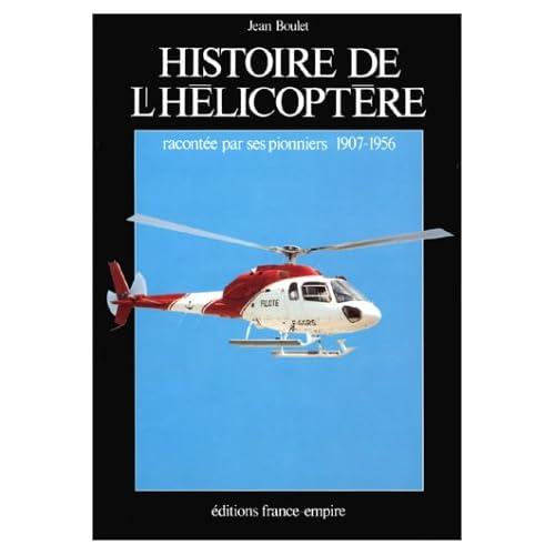 Histoire de l'hélicoptère racontée par ses pionniers, 1907-1956