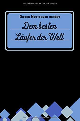 Dieses Notizbuch gehört dem besten Läufer der Welt: Geschenk für Läufer und Läuferinnen: blanko Notizbuch | Journal | To Do Liste - über 100 linierte ... Notizen - Tolle Geschenkidee als Dankeschön -