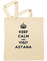 Keep Calm And Visit Astana Bolsa De Compras Playa De Algodón Reutilizable Shopping Bag Beach Reusable