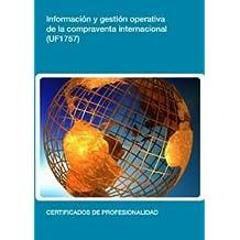 Información y gestión operativa de la compraventa internacional.  (UF1757) (Comercio)