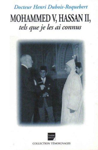Mohammed V Hassan II Tels que je les ai connus