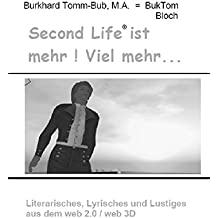 SL ist mehr! Viel mehr...: Literarisches, Lyrisches und Lustiges aus dem web 2.0 / web 3D