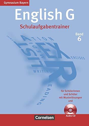 English G - Gymnasium Bayern: Band 6: 10. Jahrgangsstufe - Schulaufgabentrainer: Mit beigelegten Musterlösungen und Hör-CD