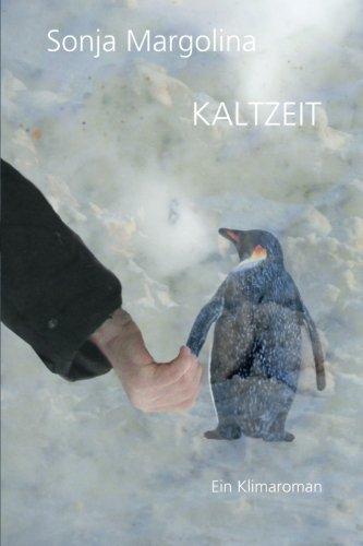 Kaltzeit: Ein Klimaroman